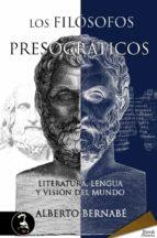 Los filósofos presocráticos. Literatura, lengua y visión del mundo
