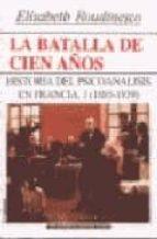 LA BATALLA DE CIEN AÑOS: HISTORIA DEL PSICOANALISIS EN FRANCIA 18 85-1939