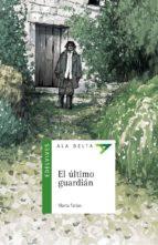 El ultimo guardian (Ala Delta (Serie Verde))