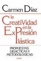 LA CREATIVIDAD EN LA EXPRESIÓN PLÁSTICA (EBOOK)