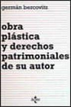 OBRA PLASTICA Y DERECHOS PATRIMONIALES DE SU AUTOR
