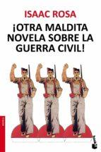 ¡Otra Maldita Novela Sobre La Guerra Civil! (Novela y Relatos)