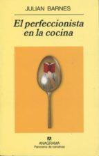 El perfeccionista en la cocina (Panorama de narrativas)