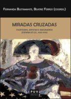 MIRADAS CRUZADAS. ESCRITORAS, ARTISTAS E IMAGINARIOS (ESPAÑA - EEUU, 1830-1930)