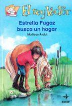 ESTRELLA FUGAZ BUSCA UN HOGAR (EL REY LECTOR: + 8 AÑOS)