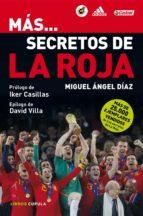 MÁS... SECRETOS DE LA ROJA (EBOOK)