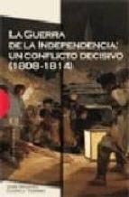 La Guerra de la Independencia: un conflicto decisivo (1808-1814) (Ensayo nº 343)