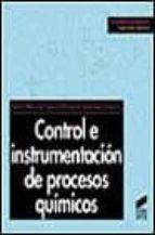 CONTROL E INSTRUMENTACION DE PROCESOS QUIMICOS