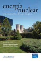 ENERGIA NUCLEAR: UNA MIRADA ABIERTA AL FUTURO ENERGETICO