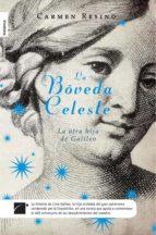 La bóveda celeste (Novela Historica (roca))