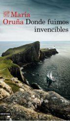 donde fuimos invencibles (ejemplar firmado por la autora)-maria oruña-2910021372773