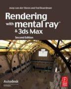 rendering with mental ray and 3ds max (2 rev ed)-joep van der steen-ted boardman-9780240812373