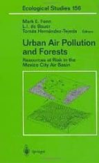 Urban Air Pollution And Forests: Resources At Risk In The Mexico City Air Basin (Ecological Studies)