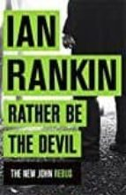 rather be the devil ian rankin 9781409168973