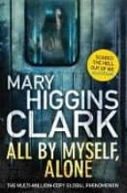 all by myself alone mary higgins clark 9781471166273