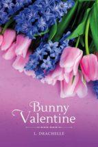 bunny valentine (ebook)-l. drachelle-9781543940473