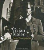 vivian maier: street photographer-vivian maier-9781576875773