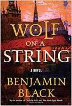 wolf on a string benjamin black 9781627795173