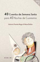 40 Cuentos de Semana Santa para 40 noches de Cuaresma: Para 40 Noches de Cuaresma