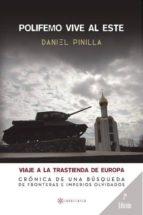 polifemo vive al este. viaje a la trastienda de europa 2 edic. (ebook)-daniel pinilla-9781635031973