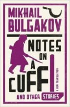 Notes on a Cuff and Other Stories (Alma Classics)