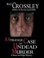 a strange case of undead murder (ebook) r.g. crossley 9781927621073