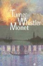 Turner: whistler: monet Descarga gratuita de libros en inglés en línea
