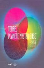 TERRE PLANETE MYSTERIEUSE