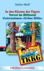 tkkg   in den klauen des tigers/verrat im höllental/unternehmen grüne hölle (ebook) stefan wolf 9783641013073