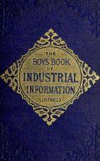 the boy's book of industrial information (ebook)-elisha noyce-9783736407473