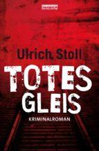 totes gleis (ebook)-ulrich stoll-9783839361573