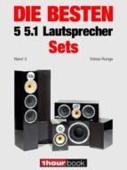 die besten 5 5.1 lautsprecher sets (band 3) (ebook) tobias runge roman maier thomas schmidt 9783943830873