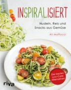 inspiralisiert - nudeln, reis und snacks aus gemüse (ebook)-ali maffucci-9783959710473