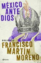 méxico ante dios (ebook)-francisco martin moreno-9786070715273