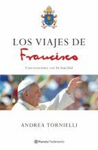 los viajes de francisco (ebook)-andrea tornielli-papa francisco-9786070741173