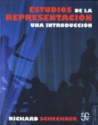 estudios de la representacion richard schechner 9786071609373