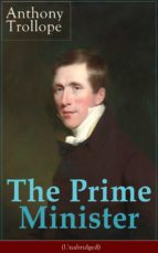 The Prime Minister (Unabridged): Parliamentary Novel from the prolific English novelist, known for The Warden, Barchester Towers, Doctor Thorne, The Last ... Her? and Phineas Finn (English Edition)
