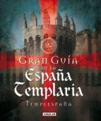 gran guía de la españa templaria (ebook)-9788403012073