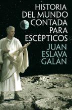 historia del mundo contada para escépticos (ebook)-juan eslava galan-9788408033073