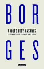 borges (edicion minor) (edicion al cuidado de daniel martino)-adolfo bioy casares-9788408097273