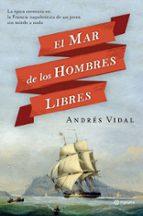 (pe) el mar de los hombres libres-andres vidal-9788408112273