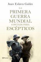 LA PRIMERA GUERRA MUNDIAL CONTADA PARA ESCÉPTICOS (EBOOK)