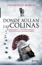 donde aúllan las colinas (ebook)-francisco narla-9788408156673