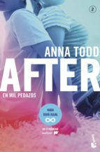 after: en mil pedazos (serie after 2) anna todd 9788408187073