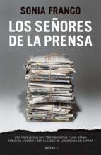los señores de la prensa (ebook)-sonia franco-9788415320173