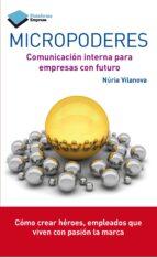 micropoderes: comunicacion interna para empresas con futuro nuria vilanova 9788415750673