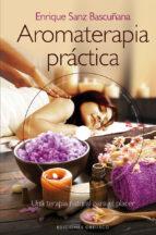 aromaterapia práctica (+dvd)-enrique sanz bascuñana-9788415968573