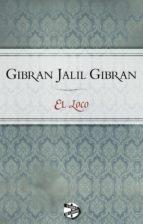el loco (ebook)-gibran jalil gibran-9788415997573