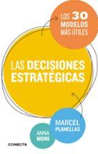 el libro de las decisiones estratégicas marcel planellas anna muni 9788416029273