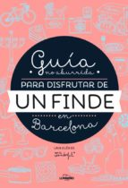 guia no aburrida para disfrutar de un finde en barcelona-9788416177073